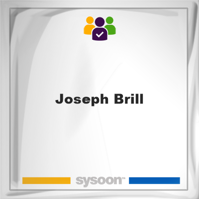 Joseph Brill, Joseph Brill, member