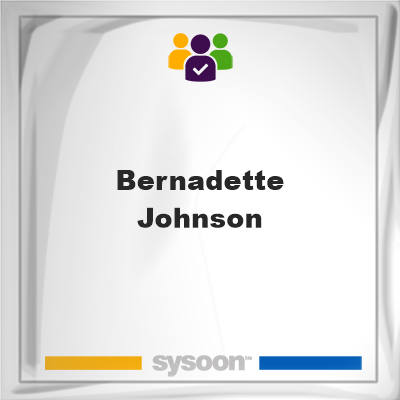 Bernadette Johnson, Bernadette Johnson, member