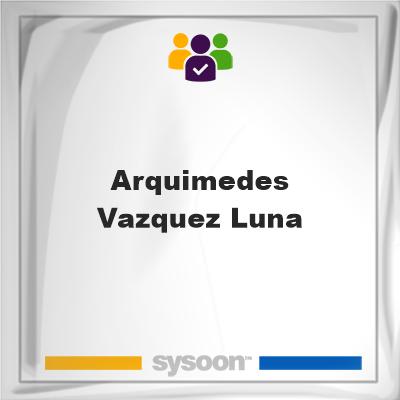 Arquimedes Vazquez Luna, Arquimedes Vazquez Luna, member