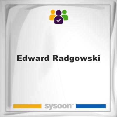 Edward Radgowski, memberEdward Radgowski on Sysoon