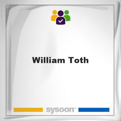 William Toth, William Toth, member