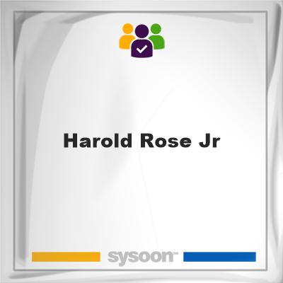 Harold Rose Jr, Harold Rose Jr, member