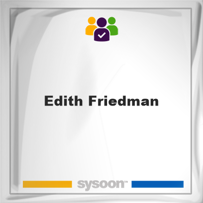 Edith Friedman, memberEdith Friedman on Sysoon