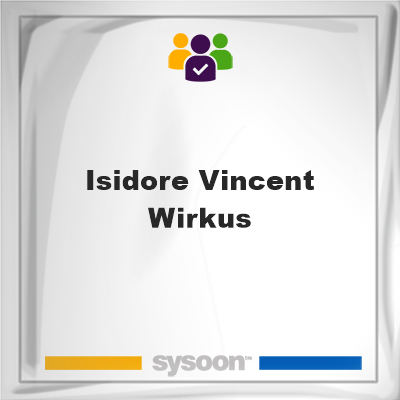 Isidore Vincent Wirkus, Isidore Vincent Wirkus, member