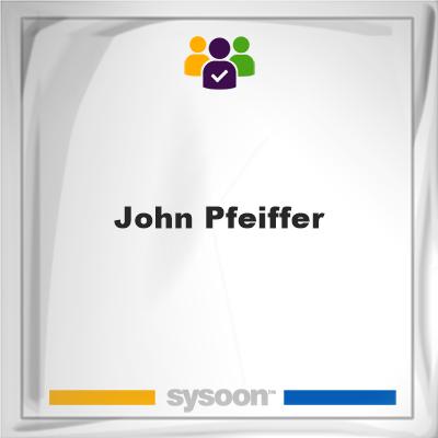 John Pfeiffer, John Pfeiffer, member