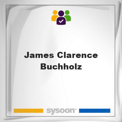 James Clarence Buchholz, James Clarence Buchholz, member