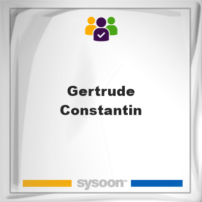 Gertrude Constantin, memberGertrude Constantin on Sysoon