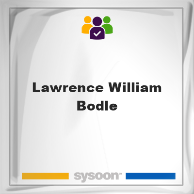 Lawrence William Bodle, Lawrence William Bodle, member