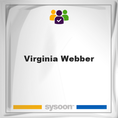 Virginia Webber, memberVirginia Webber on Sysoon