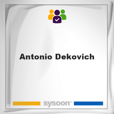 Antonio Dekovich, Antonio Dekovich, member