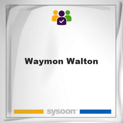 Waymon Walton, memberWaymon Walton on Sysoon