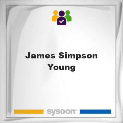 James Simpson Young, James Simpson Young, member