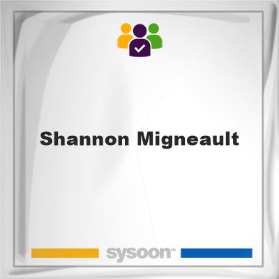 Shannon Migneault, Shannon Migneault, member