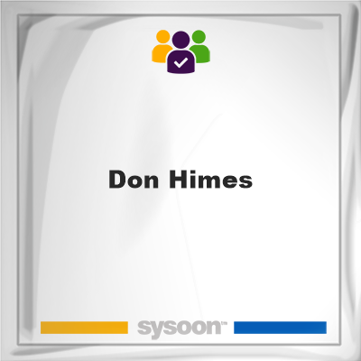 Don Himes, Don Himes, member