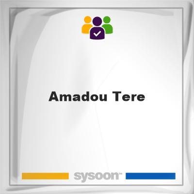 Amadou Tere, Amadou Tere, member