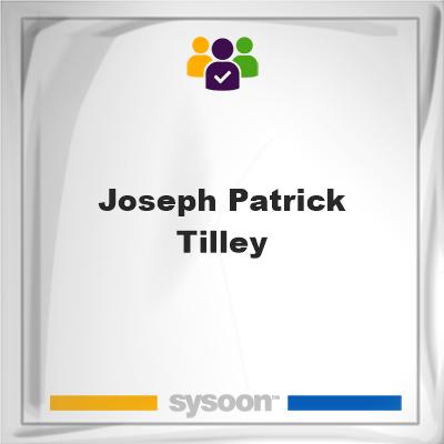Joseph Patrick Tilley, Joseph Patrick Tilley, member