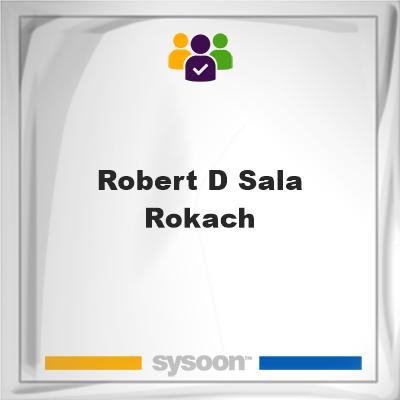 Robert D Sala Rokach, Robert D Sala Rokach, member