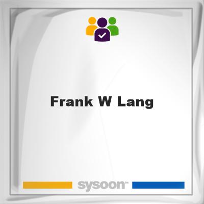 Frank W. Lang, Frank W. Lang, member