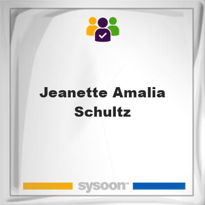 Jeanette Amalia Schultz, Jeanette Amalia Schultz, member