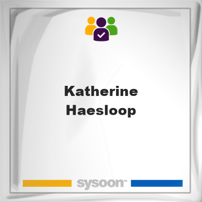 Katherine Haesloop, Katherine Haesloop, member