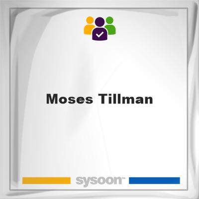 Moses Tillman, Moses Tillman, member