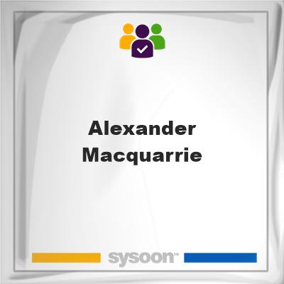 Alexander MacQuarrie, Alexander MacQuarrie, member