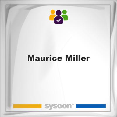 Maurice Miller, Maurice Miller, member