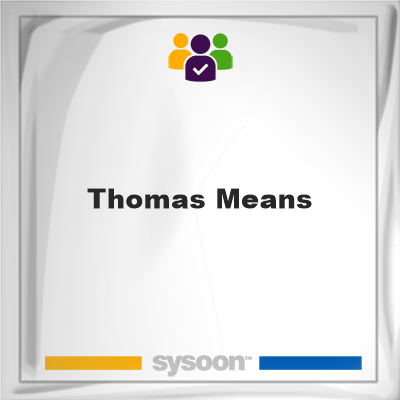 Thomas Means, Thomas Means, member