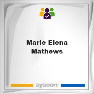 Marie Elena Mathews, memberMarie Elena Mathews on Sysoon