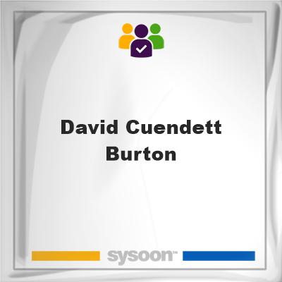 David Cuendett Burton, David Cuendett Burton, member