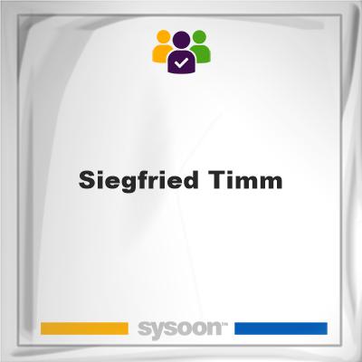 Siegfried Timm, Siegfried Timm, member