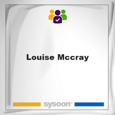 Louise McCray, memberLouise McCray on Sysoon