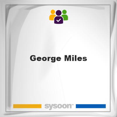 George Miles, George Miles, member