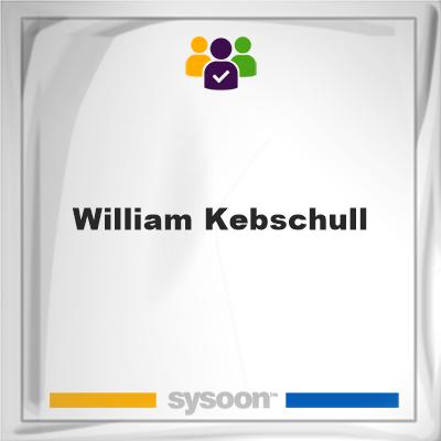 William Kebschull, William Kebschull, member