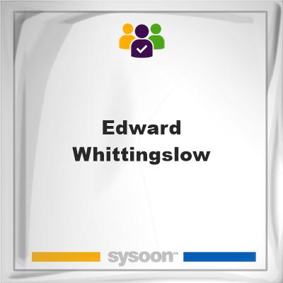 Edward Whittingslow, Edward Whittingslow, member