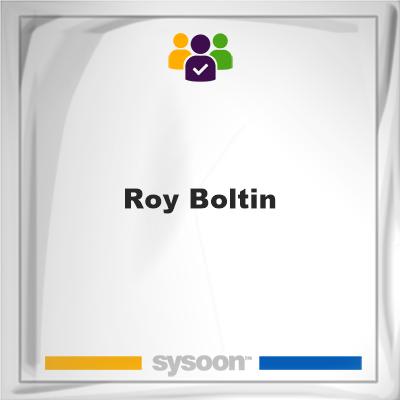 Roy Boltin, Roy Boltin, member