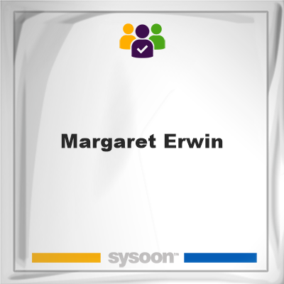 Margaret Erwin, Margaret Erwin, member