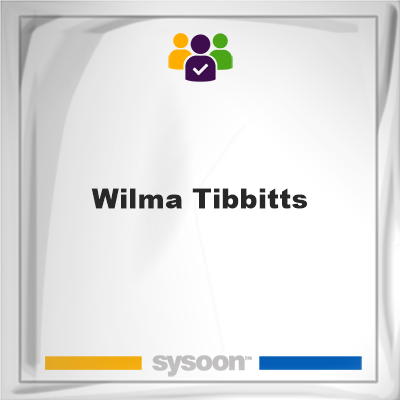 Wilma Tibbitts, Wilma Tibbitts, member