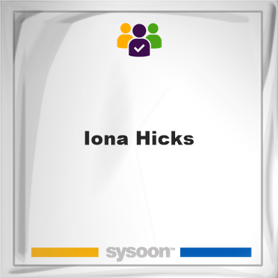 Iona Hicks, Iona Hicks, member
