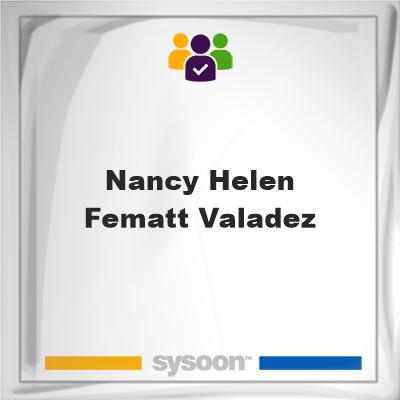 Nancy Helen Fematt Valadez , Nancy Helen Fematt Valadez , member, cemetery