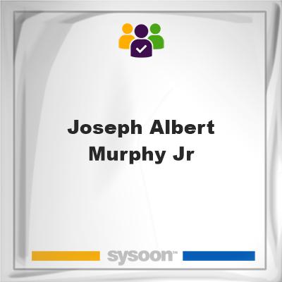 Joseph Albert Murphy Jr, Joseph Albert Murphy Jr, member
