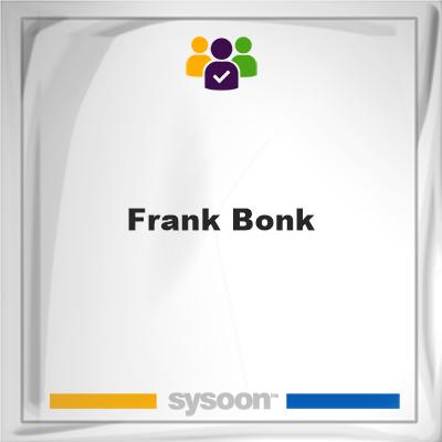 Frank Bonk, Frank Bonk, member