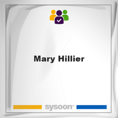 Mary Hillier, Mary Hillier, member