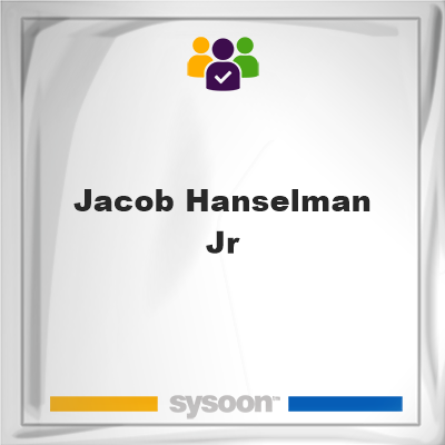 Jacob Hanselman Jr, Jacob Hanselman Jr, member
