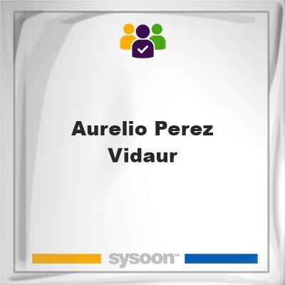 Aurelio Perez-Vidaur, Aurelio Perez-Vidaur, member