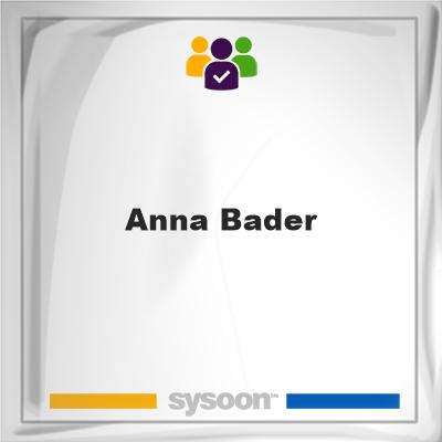Anna Bader, Anna Bader, member