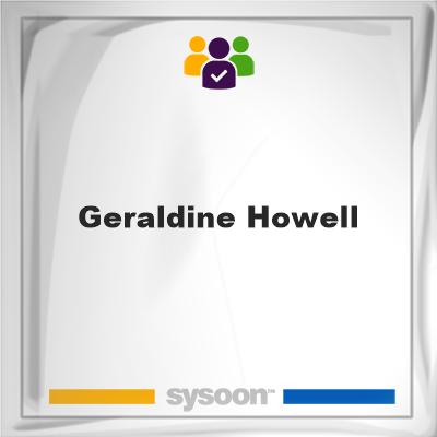 Geraldine Howell, Geraldine Howell, member