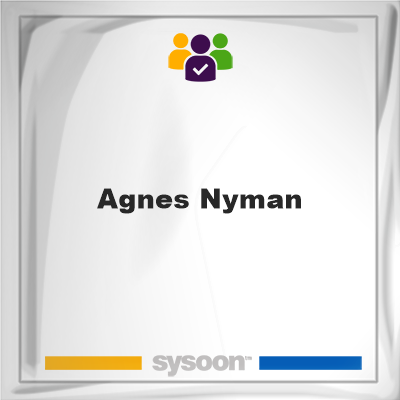 Agnes Nyman, Agnes Nyman, member