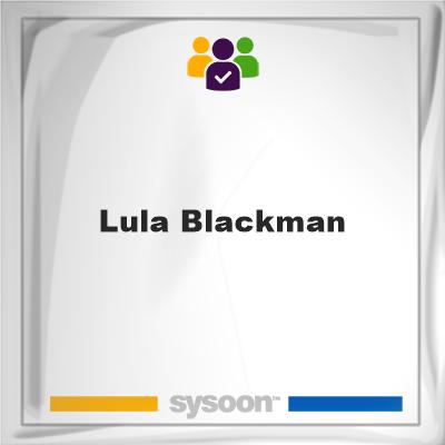 Lula Blackman, memberLula Blackman on Sysoon