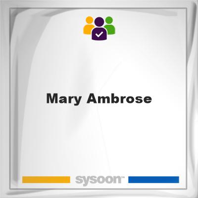 Mary Ambrose, Mary Ambrose, member